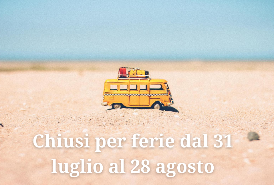 chiusi per ferie estate 2020